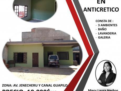 Casa En Anticretico - Canal Guapilo Y Av. Jenecheru