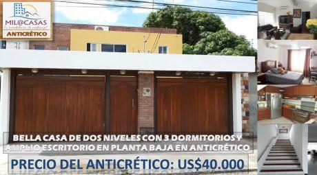 Bella Casa En AnticrÉtico Av. Paragua Entre 3 Y 4 Anillo
