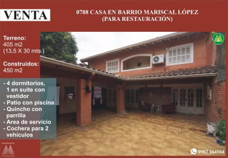 0788 Casa En Barrio Mariscal Lopez (para RestauraciÓn)