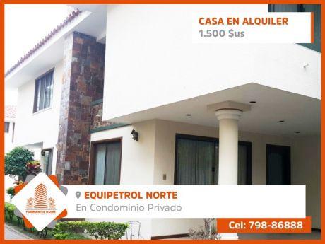 Amplia Casa En Alquiler, Equipetrol Norte En Condominio.