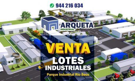 Arqueta Industrial, Lotes Industriales En Río Seco